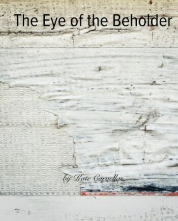 kate-carvelles-the-eye-of-the-beholder